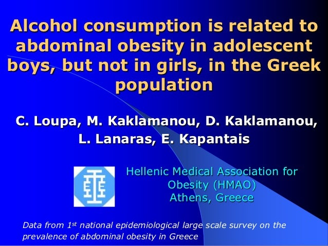 Alcohol consumption is related to abdominal obesity in adolescentboys, but not in girls, in the Greek           population...
