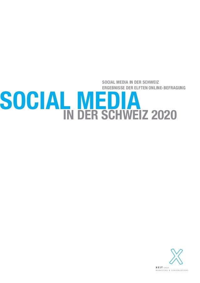 SOCIAL MEDIAIN DER SCHWEIZ 2020 SOCIAL MEDIA IN DER SCHWEIZ ERGEBNISSE DER ELFTEN ONLINE-BEFRAGUNG