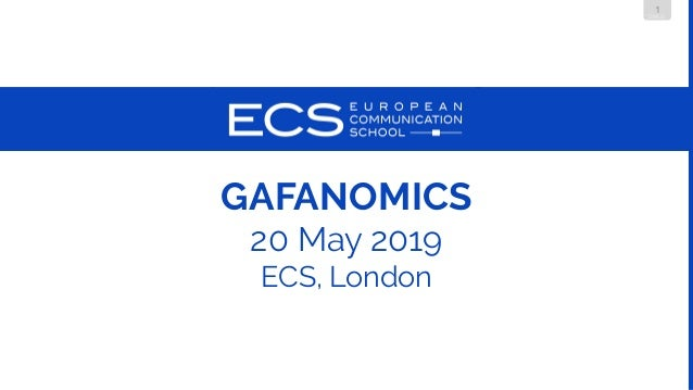1 DMLG GAFANOMICS 20 May 2019 ECS, London
