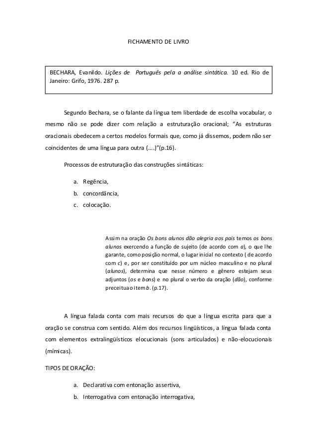 FICHAMENTO DE LIVRO Segundo Bechara, se o falante da língua tem liberdade de escolha vocabular, o mesmo não se pode dizer ...