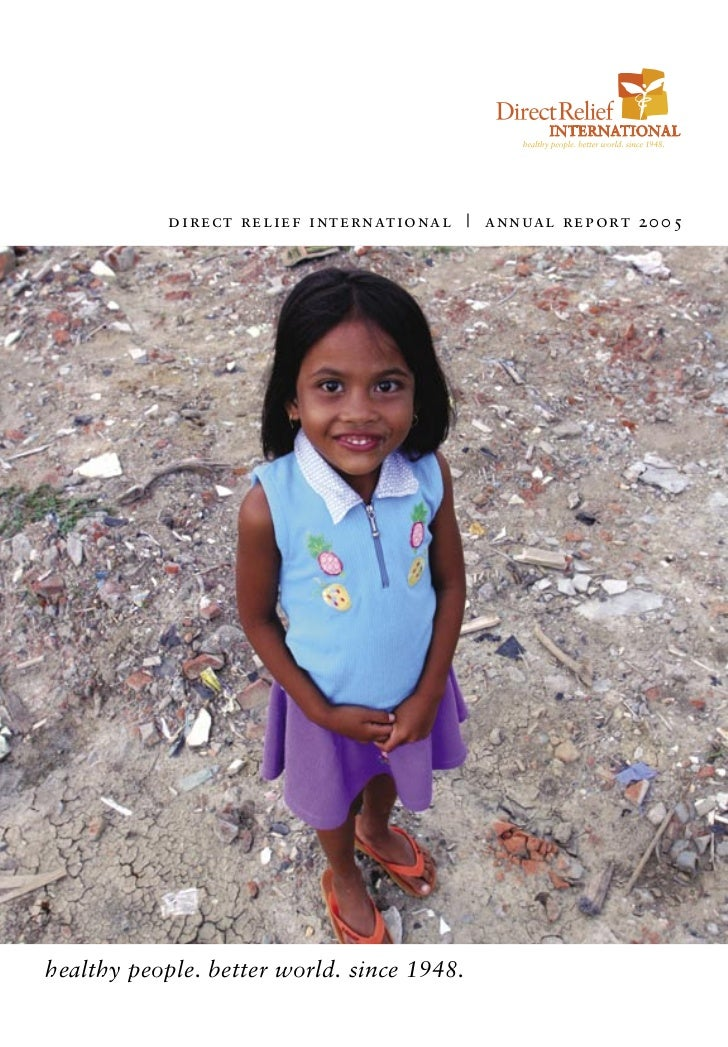 d i r e c t r e l i e f i nternational | annual report 2005healthy people. better world. since 1948.