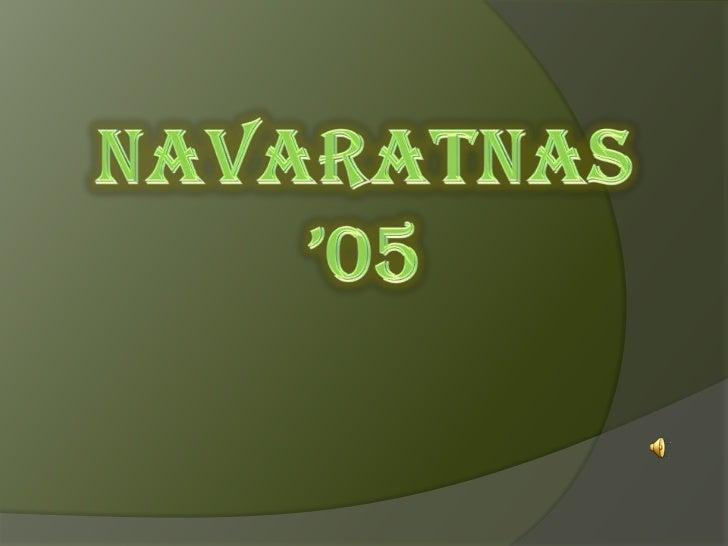 NAVARATNAS<br />'05<br />