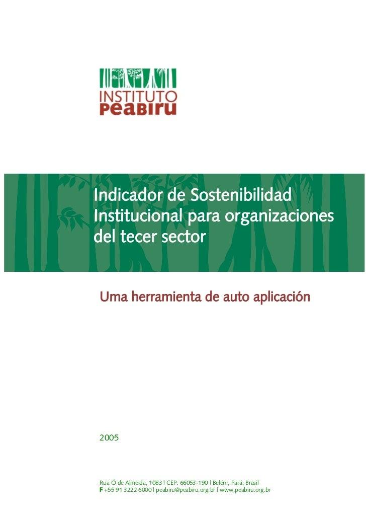 Indicador de SostenibilidadInstitucional para organizacionesdel tecer sectorUma herramienta de auto aplicación2005Rua Ó de...