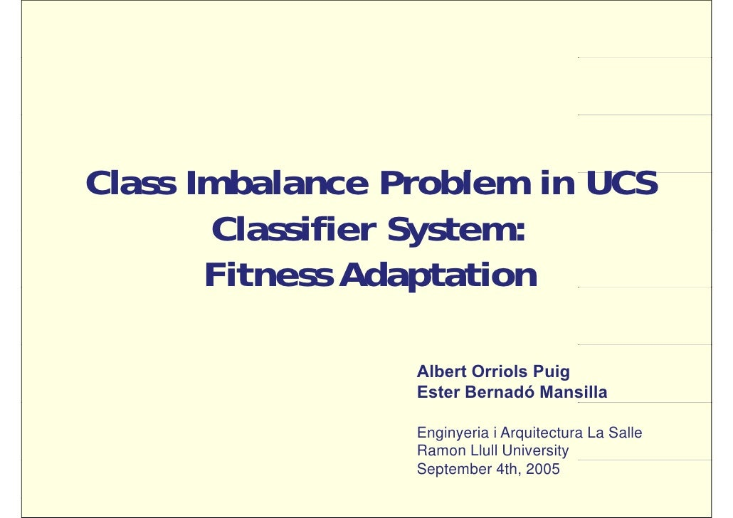 Class Imbalance Problem in UCS            Cl    I bl       P bl     i                   Classifier System:                ...