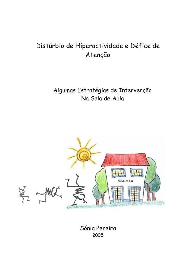 Distúrbio de Hiperactividade e Défice de Atenção Algumas Estratégias de Intervenção Na Sala de Aula Sónia Pereira 2005