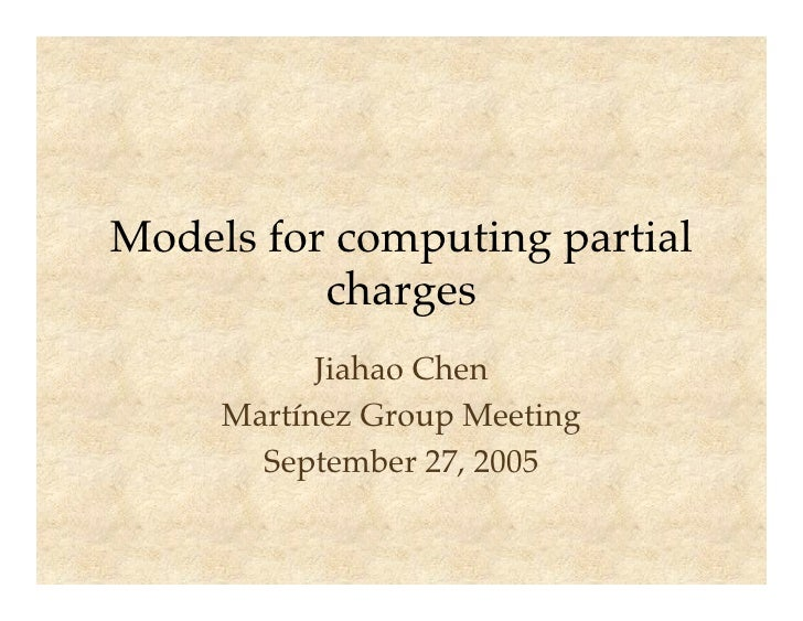 Models for computing partial          charges           Jiahao Chen     Martínez Group Meeting       September 27, 2005