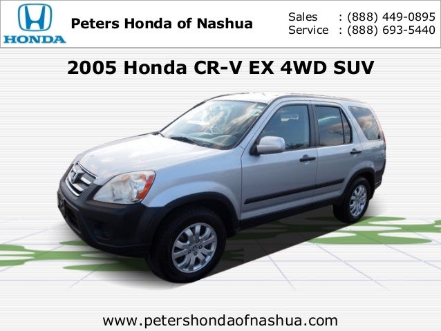 Sales   : (888) 449-0895Peters Honda of Nashua   Service : (888) 693-54402005 Honda CR-V EX 4WD SUV   www.petershondaofnas...