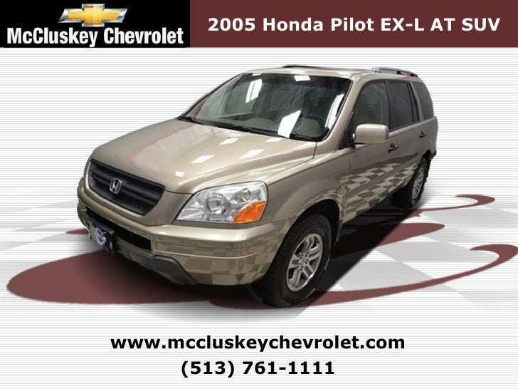 ... Kings Automall Cincinnati, Ohio. 2005 Honda Pilot EX L AT  SUVwww.mccluskeychevrolet.com (513) 761 ...
