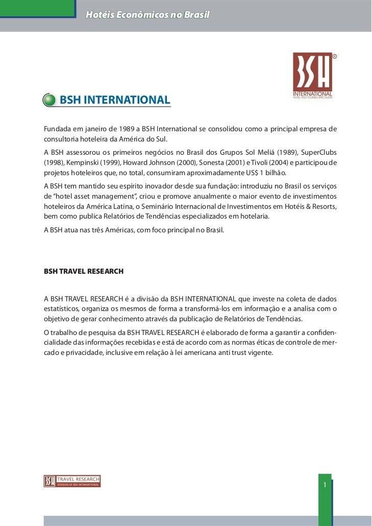 Hotéis Econômicos no Brasil     BSH INTERNATIONALFundada em janeiro de 1989 a BSH International se consolidou como a princ...