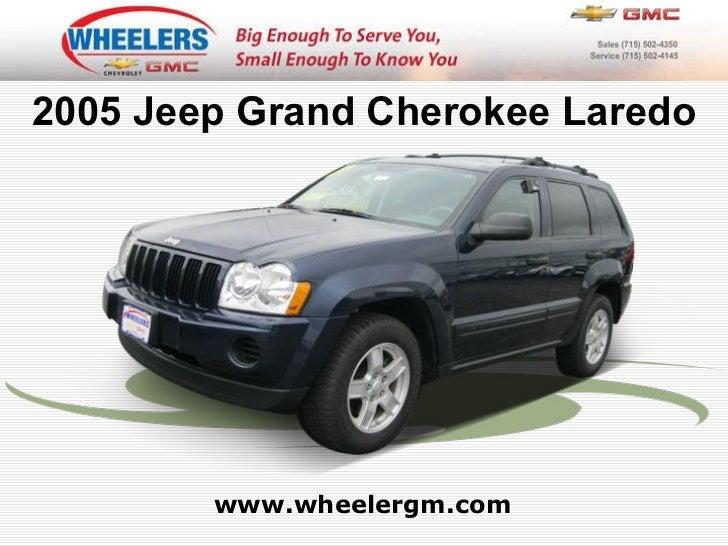www.wheelergm.com 2005 Jeep Grand Cherokee Laredo