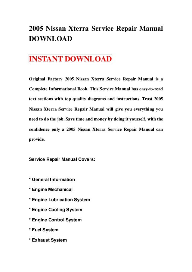 2005 Nissan Xterra Service Repair ManualDOWNLOADINSTANT DOWNLOADOriginal Factory 2005 Nissan Xterra Service Repair Manual ...