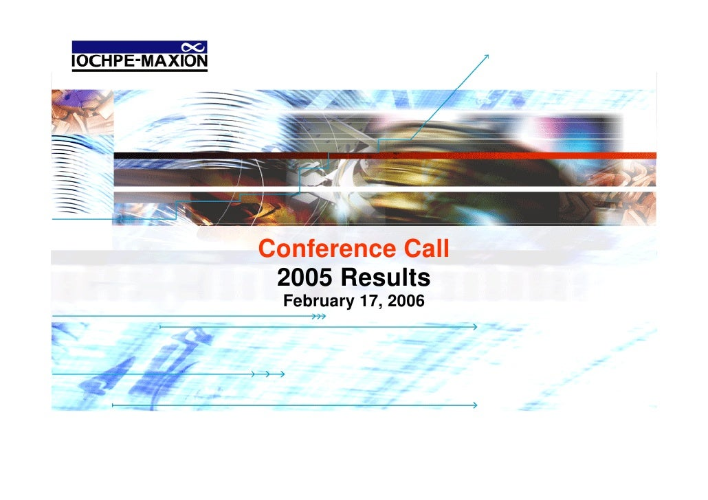 Conference Call  2005 Results  February 17, 2006