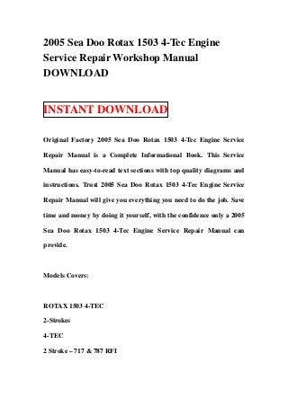 2005 sea doo rotax 1503 4 tec engine service repair workshop manual d rh slideshare net TEC- 9 Rotax 4-TEC Engine