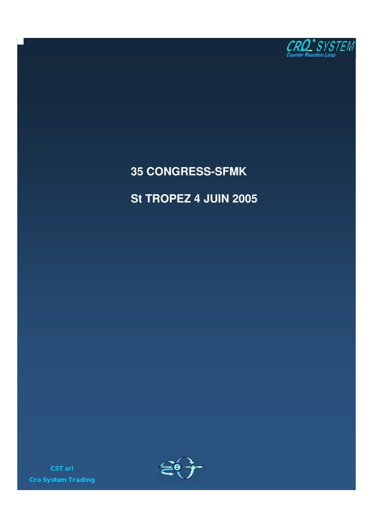 35 CONGRESS-SFMK                     St TROPEZ 4 JUIN 2005     CST srlCro System Trading