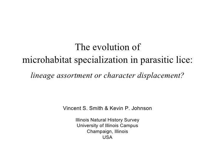The evolution of microhabitat specialization in parasitic lice:   lineage assortment or character displacement?           ...