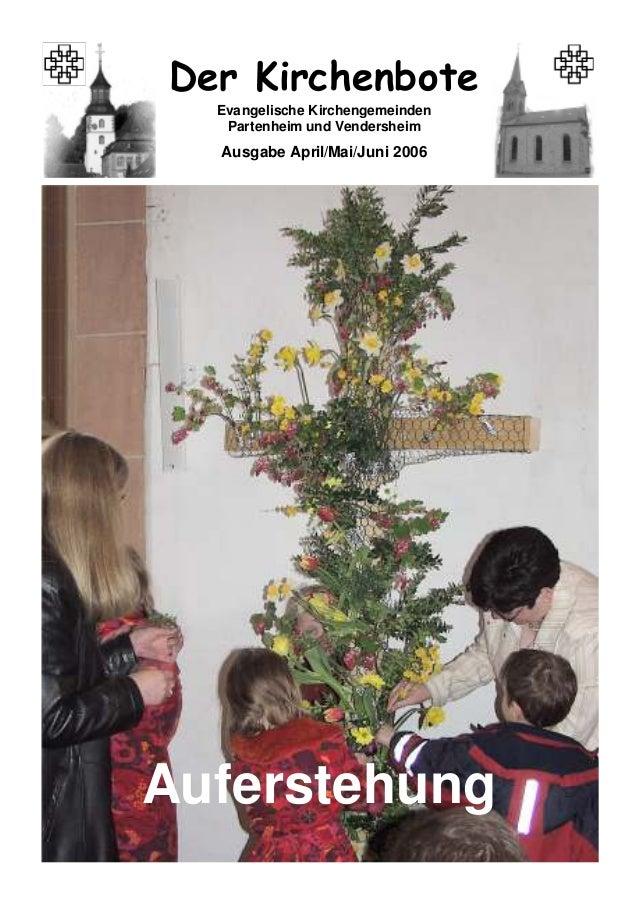 1Evangelische KirchengemeindenPartenheim und VendersheimAusgabe April/Mai/Juni 2006Auferstehung
