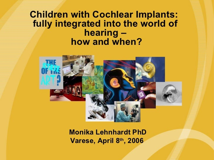Children with Cochlear Implants:The Freedom Cochlear Implant:   fully integrated into the world ofAnother Innovation from ...