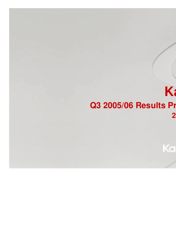 KappAhlQ3 2005/06 Results Presentation                   28 June, 2006