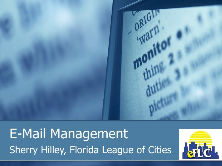 E-Mail Management Sherry Hilley, Florida League of Cities