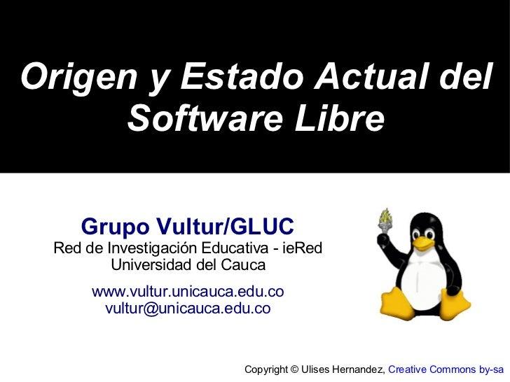Origen y Estado Actual del     Software Libre    Grupo Vultur/GLUC Red de Investigación Educativa - ieRed         Universi...
