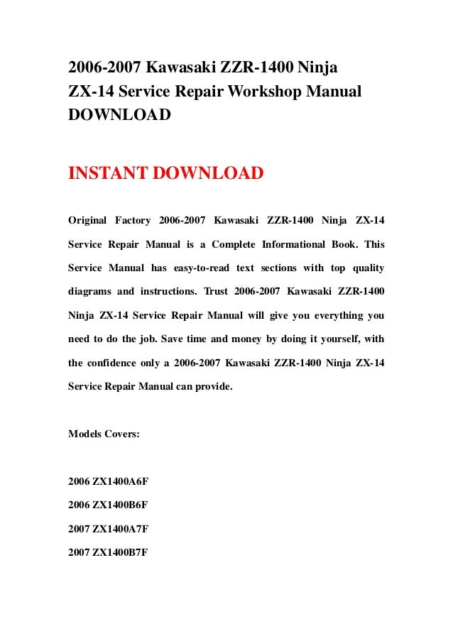 2006-2007 Kawasaki ZZR-1400 NinjaZX-14 Service Repair Workshop ManualDOWNLOADINSTANT DOWNLOADOriginal Factory 2006-2007 Ka...