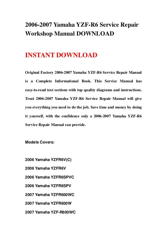 2006-2007 Yamaha YZF-R6 Service RepairWorkshop Manual DOWNLOADINSTANT DOWNLOADOriginal Factory 2006-2007 Yamaha YZF-R6 Ser...