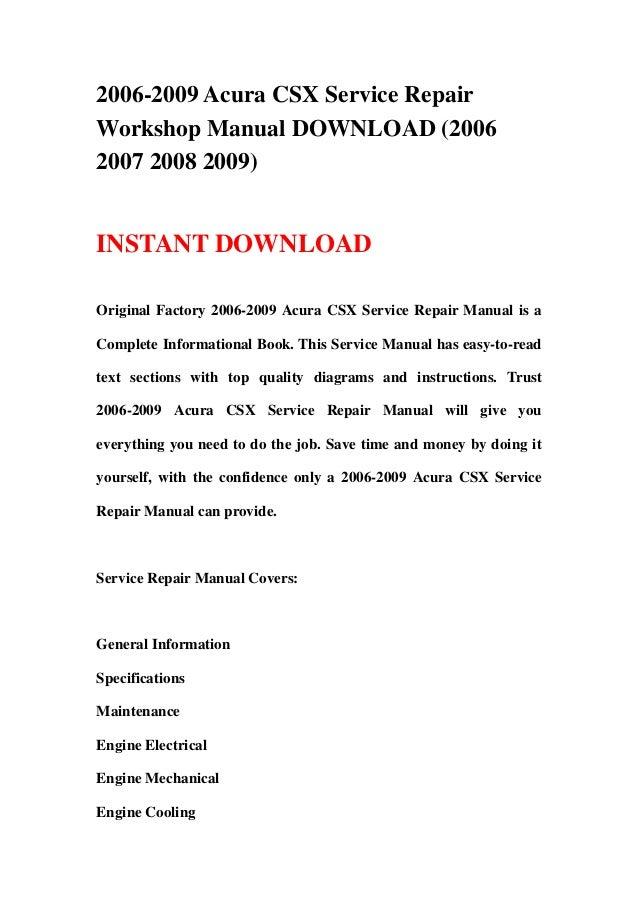 2006-2009 Acura CSX Service RepairWorkshop Manual DOWNLOAD (20062007 2008 2009)INSTANT DOWNLOADOriginal Factory 2006-2009 ...