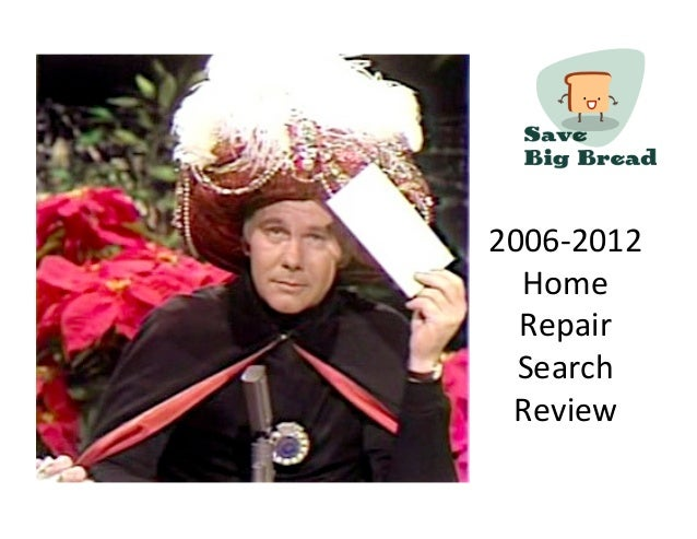 2006-­‐2012	    Home	    Repair	    Search	   Review