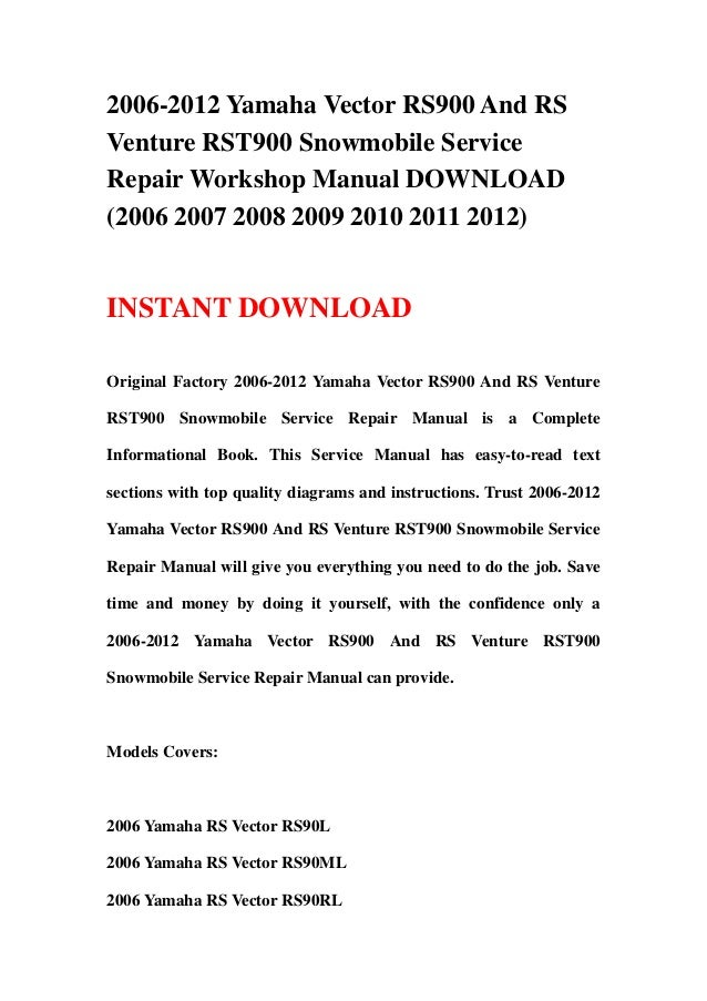 2006-2012 Yamaha Vector RS900 And RSVenture RST900 Snowmobile ServiceRepair Workshop Manual DOWNLOAD(2006 2007 2008 2009 2...