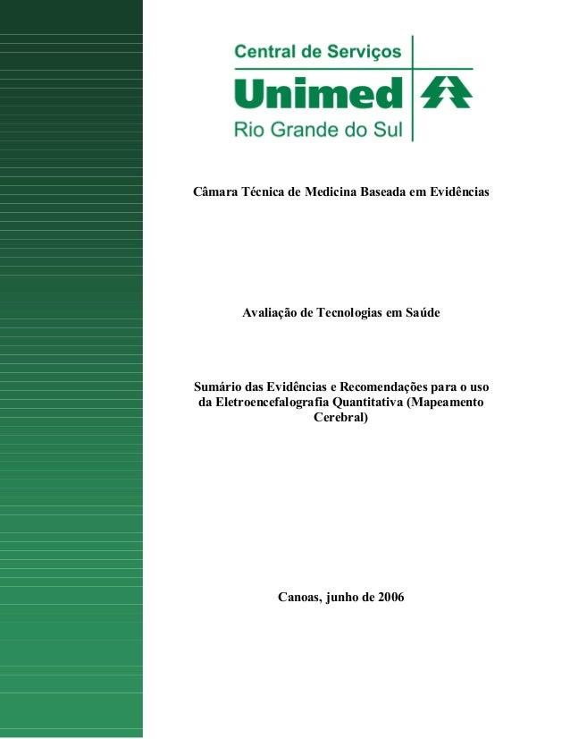 Câmara Técnica de Medicina Baseada em Evidências Avaliação de Tecnologias em Saúde Sumário das Evidências e Recomendações ...