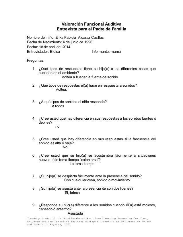 Valoración Funcional Auditiva Entrevista para el Padre de Familia Nombre del niño: Erika Fabiola Alcaraz Casillas Fecha de...