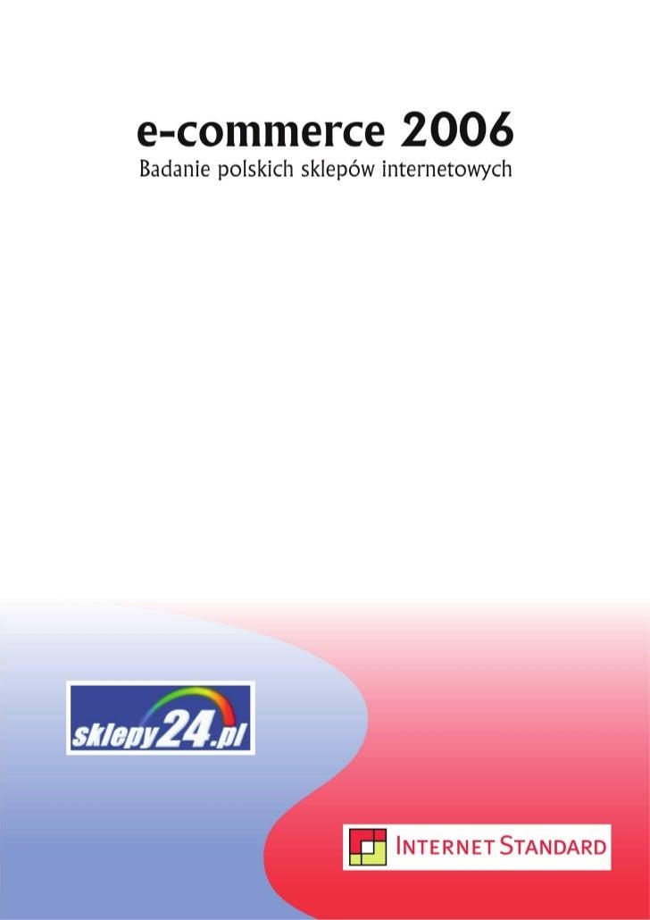 Internetowy Magazyn Nowej Gospodarki Internet Standard oraz serwis Sklepy24.pl przeprowadziły w dniach 12–16.12.2006 badan...