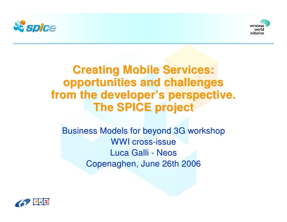 Creating Mobile Services:    opportunities and challenges from the developer's perspective.        The SPICE project  Busi...