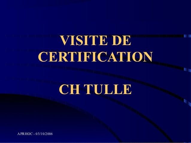 VISITE DE          CERTIFICATION                      CH TULLEAPRHOC - 03/10/2006