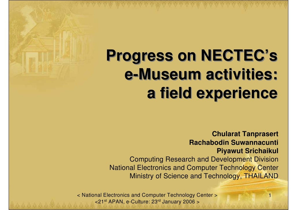 Progress on NECTEC's              e-Museum activities:                 a field experience                                 ...