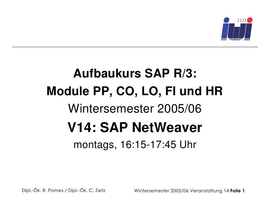 Aufbaukurs SAP R/3: Module PP, CO, LO, FI und HR                   Aufbaukurs SAP R/3:            Module PP, CO, LO, FI un...