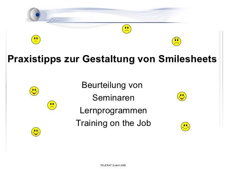 Praxistipps zur Gestaltung von Smilesheets              Beurteilung von                 Seminaren              Lernprogram...