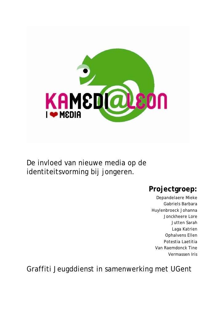 De invloed van nieuwe media op de identiteitsvorming bij jongeren.                                      Projectgroep:     ...