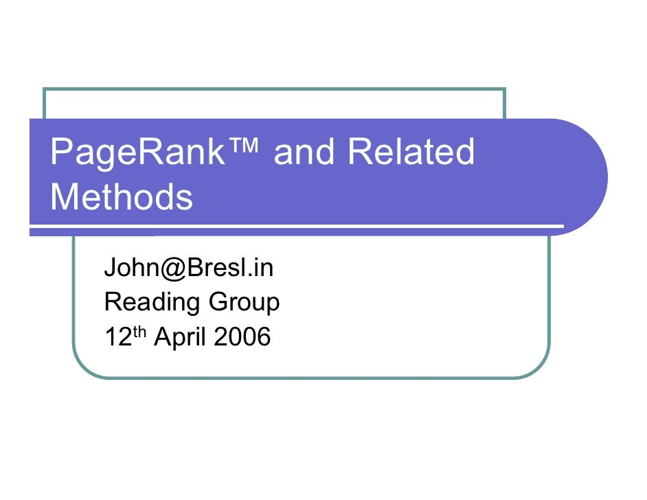 PageRank™ and Related Methods   John@Bresl.in   Reading Group   12th April 2006