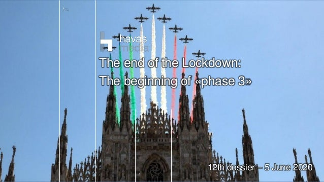 1 12th dossier – 5 June 2020 The end of the Lockdown: The beginning of «phase 3»