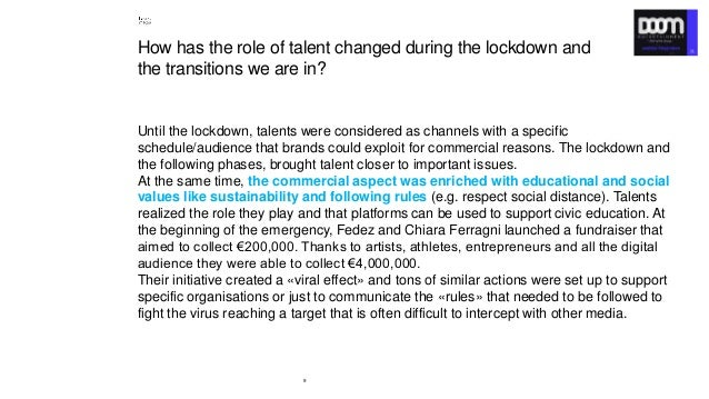 9 How has the role of talent changed during the lockdown and the transitions we are in? Until the lockdown, talents were c...
