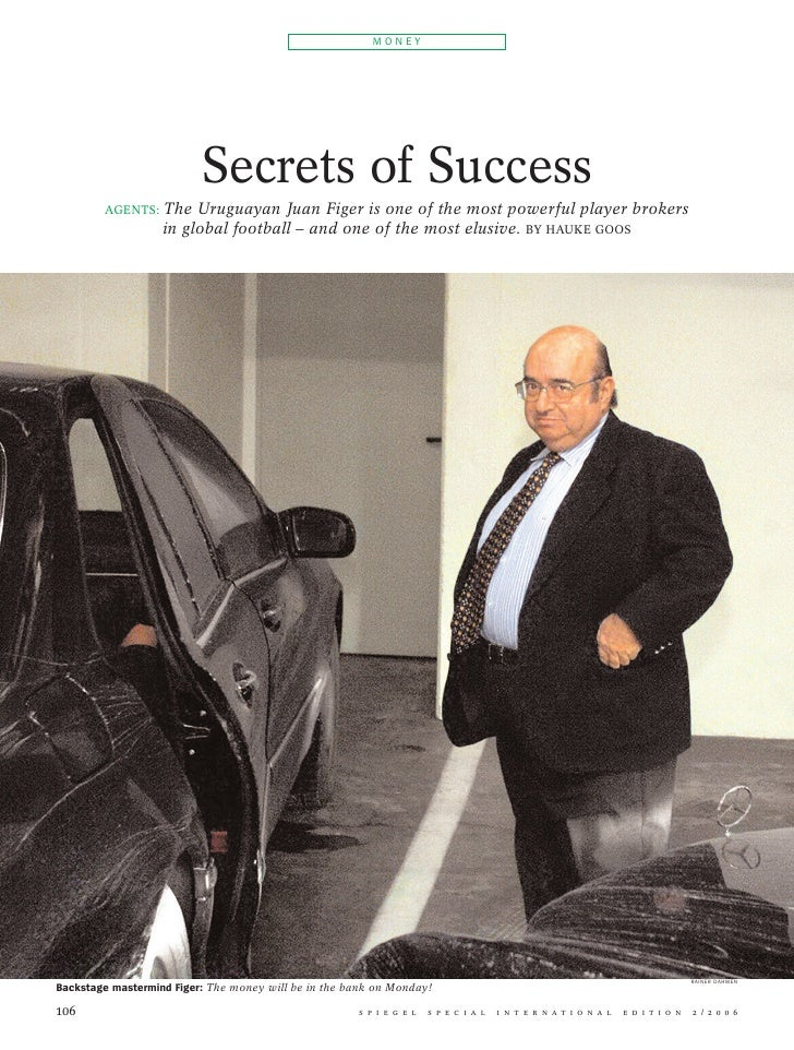 MONEY                               Secrets of Success                    The Uruguayan Juan Figer is one of the most powe...