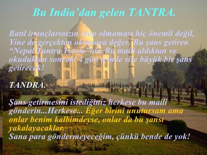 Bu  India 'dan gelen  TANTRA . <ul><li>Batıl inançlarınızın olup olmaması hiç önemli değil, Yine de gerçekten okumaya değe...