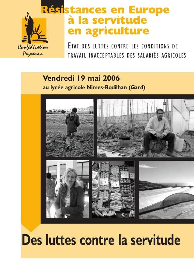 ETAT DES LUTTES CONTRE LES CONDITIONS DE TRAVAIL INACCEPTABLES DES SALARIÉS AGRICOLES Vendredi 19 mai 2006 au lycée agrico...