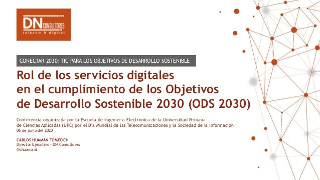 Rol de los servicios digitales en el cumplimiento de los Objetivos de Desarrollo Sostenible 2030 (ODS 2030) Conferencia or...