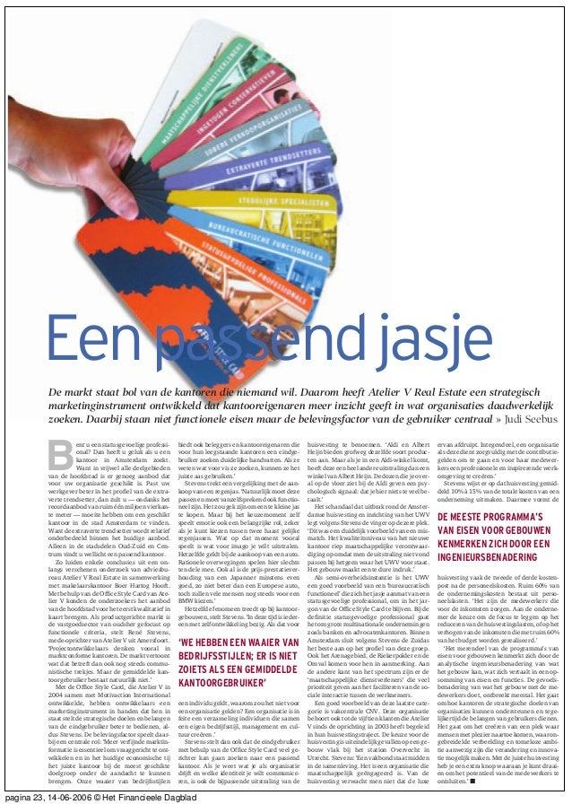 Eenpassendjasje De markt staat bol van de kantoren die niemand wil. Daarom heeft Atelier V Real Estate een strategisch mar...