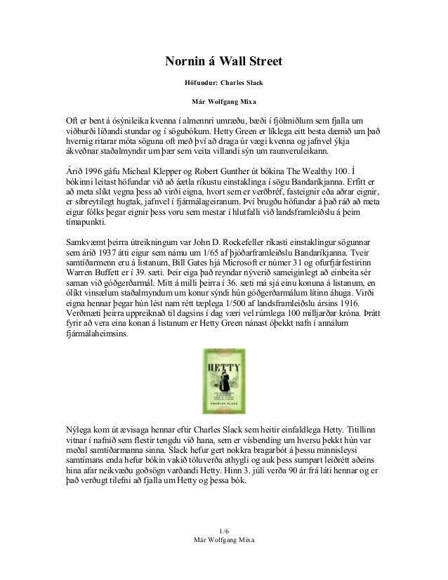 Nornin á Wall Street Höfundur: Charles Slack Már Wolfgang Mixa Oft er bent á ósýnileika kvenna í almennri umræðu, bæði í f...