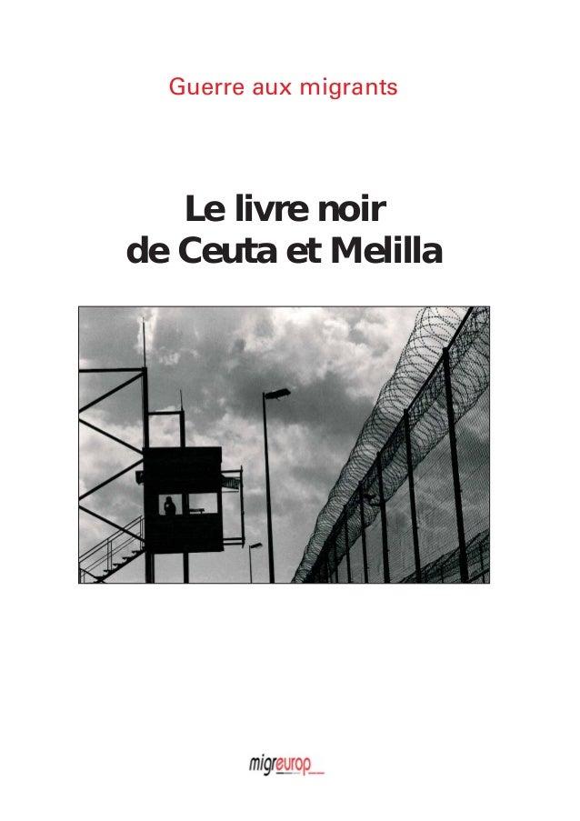 Guerre aux migrants  Le livre noir de Ceuta et Melilla