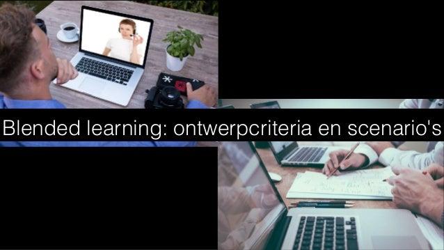 Blended learning: ontwerpcriteria en scenario's