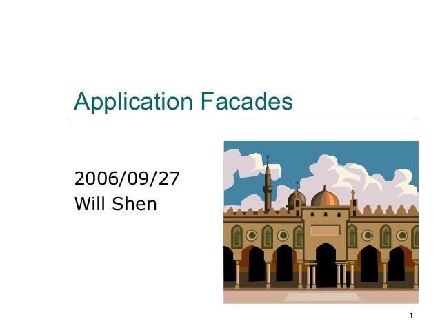 Application Facades2006/09/27Will Shen                      1